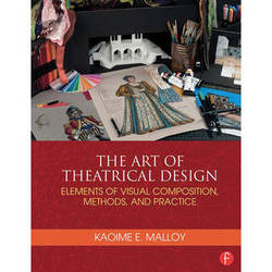Focal Press Book: The Art of Theatrical Design: Elements of Visual Composition, Methods, and Practice (Paperback)