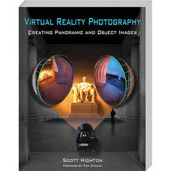 Virtual Reality Photography Book: VR Photography: Creating Panoramic and Objective Images