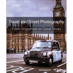 Peachpit Press Book: Travel and Street Photography: From Snapshots to Great Shots (First Edition)