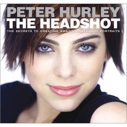 New Riders The Headshot: The Secrets to Creating Amazing Headshot Portraits (Book)
