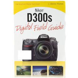 Wiley Publications Niko D300s: Digital Field Guide