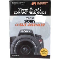 Wiley Publications David Busch's Compact Field Guide for the Sony Alpha SLT-A57/A37 [Spiral-Bound]