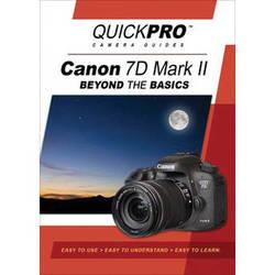 QuickPro DVD: Canon 7D Mark II Beyond The Basics