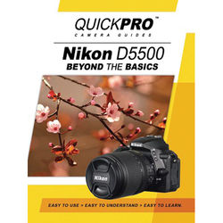 QuickPro DVD: Nikon D5500 Beyond the Basics Camera Guide