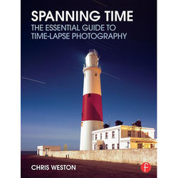 Focal Press Book: Spanning Time - The Essential Guide to Time-Lapse Photography (Paperback)