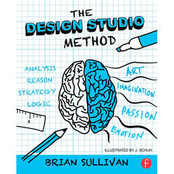 Focal Press Book: The Design Studio Method - Creative Problem Solving with UX Sketching