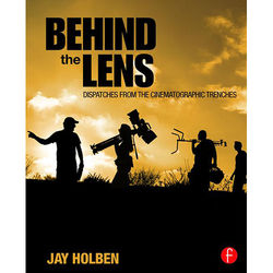 Focal Press Book: Behind the Lens - Dispatches from the Cinematographic Trenches (Hard Cover)
