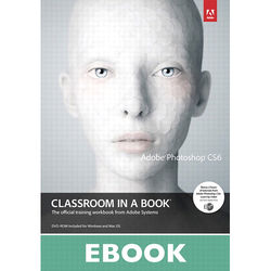Adobe Press E-Book: Adobe Photoshop CS6 Classroom in a Book (Download)