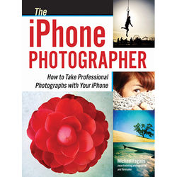Amherst Media Book: The iPhone Photographer: How to Take Professional Photographs with Your iPhone