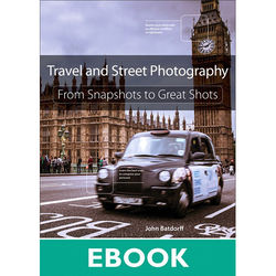 Peachpit Press E-Book: Travel and Street Photography: From Snapshots to Great Shots (First Edition, Download)