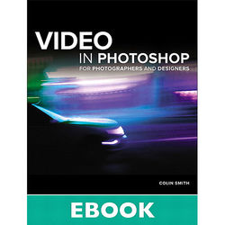 Peachpit Press Video in Photoshop for Photographers and Designers (Electronic Download)