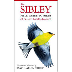Sibley Guides Book: The Sibley Field Guide to Birds of Eastern North America