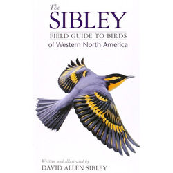 Sibley Guides Book: The Sibley Field Guide to Birds of Western North America