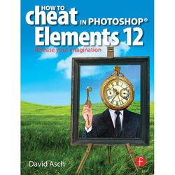Focal Press Book: How to Cheat in Photoshop Elements 12: Release your Imagination (Paperback)