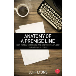 Focal Press Book: Anatomy of a Premise Line (Hard Cover)