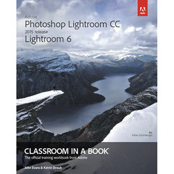 Adobe Press Book: Adobe Photoshop Lightroom CC / Lightroom 6 Classroom in a Book (2015)