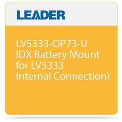 Leader LV5333-OP73-U IDX Battery Mount for LV5333 (Internal Connection)