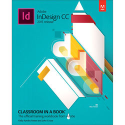 Adobe Press Book: Adobe InDesign CC Classroom in a Book (2015 Release)