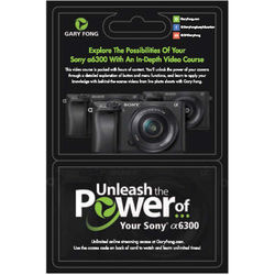 Gary Fong On-Line Video Course: Unleash the Power of Your Sony a6300 (Gift Card with Access Code)