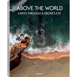 teNeues Publishing Book: Above the World: Earth Through a Drone's Eye