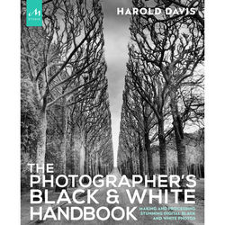 Random House Book: The Photographer's Black and White Handbook: Making and Processing Stunning Digital Black and White Photos