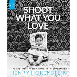 Random House Book: Shoot What You Love: Tips and Tales from a Working Photographer