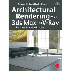 Focal Press Book: Architectural Rendering with 3ds Max and V-Ray: Photorealistic Visualization (Paperback)