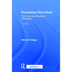 Focal Press Book: Developing Story Ideas: The Power and Purpose of Storytelling (3rd Edition, Hardback)