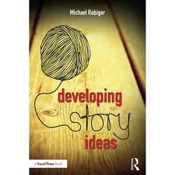 Focal Press Book: Developing Story Ideas: The Power and Purpose of Storytelling (3rd Edition, Paperback)