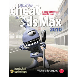 Focal Press Book: How to Cheat in 3ds Max 2010: Get Spectacular Results Fast (Paperback)