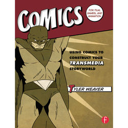 Focal Press Book: Comics for Film, Games, and Animation: Using Comics to Construct Your Transmedia Storyworld (Paperback)