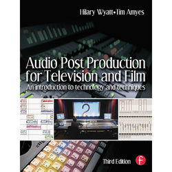 Focal Press Book: Audio Post Production for Television and Film: An Introduction to Technology and Techniques (3rd Edition, Paperback)