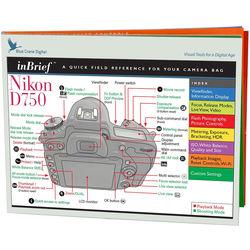 Blue Crane Digital Nikon D750 inBrief Laminated Reference Card
