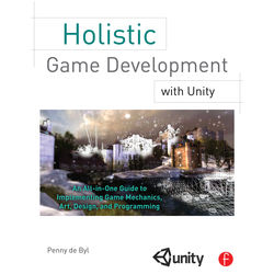 Focal Press Book: Holistic Game Development with Unity: An All-in-One Guide to Implementing Game Mechanics, Art, Design, and Programming (Paperback)