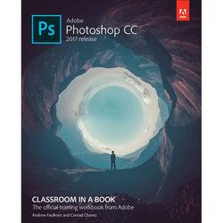 Adobe Press Book: Adobe Photoshop CC Classroom in a Book (2017 Release)