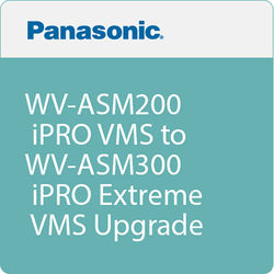 Panasonic WV-ASM200 iPRO VMS to WV-ASM300 iPRO Extreme VMS Upgrade