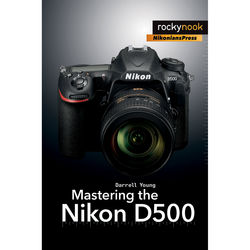 Darrell Young Mastering the Nikon D500
