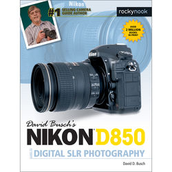 David D. Busch Nikon D850 Guide to Digital SLR Photography
