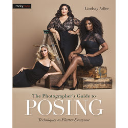Lindsay Adler's The Photographer's Guide to Posing: Techniques to Flatter Everyone