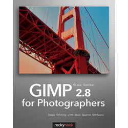 Klaus Goelker's GIMP 2.8 for Photographers: Image Editing with Open Source Software