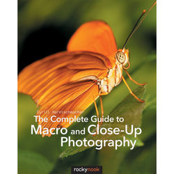 Cyrill Harnischmacher The Complete Guide to Macro and Close-Up Photography