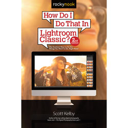 Scott Kelby How Do I Do That in Lightroom Classic? (2nd Edition)