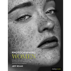 Jeff Rojas Photographing Women: Posing, Lighting, and Shooting Techniques for Portrait and Fashion Photography