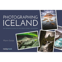 Martin Schulz Photographing Iceland: An Insider's Guide to the Most Iconic Locations