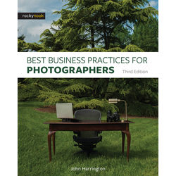 John Harrington Best Business Practices for Photographers, Third Edition