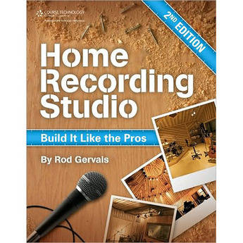 Cengage Course Tech. Book: Home Recording Studio: Build It Like the Pros, 2nd ed by Rod Gervais