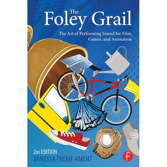 Focal Press Book: The Foley Grail, 2nd Edition - The Art of Performing Sound for Film, Games, and Animation (Paperback)