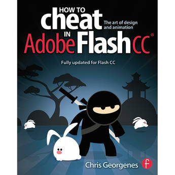 Focal Press Book: How to Cheat in Adobe Flash CC: The Art of Design and Animation (Paperback)