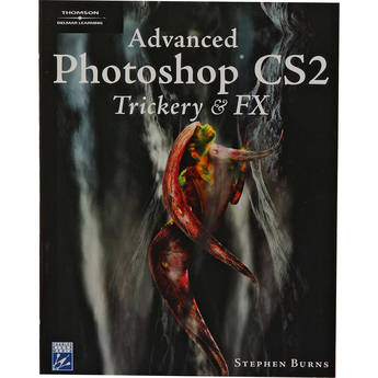 Charles River Media Book & CD: Advanced Photoshop CS2 Trickery and FX by Stephen Burns