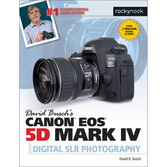 David D. Busch Canon EOS 5D Mark IV Guide to Digital SLR Photography